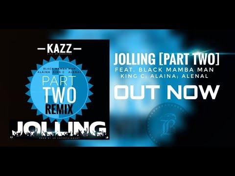 JOLLING [Part Two] REMIX - Kazz AKA Mr Boomslang ft. Black Mamba Man; King C; Alaina; ALenAL (AUDIO)