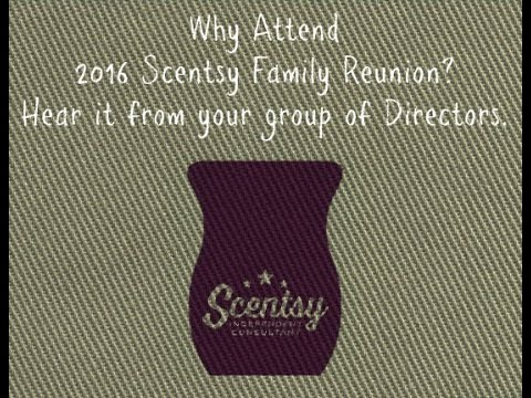 Why attend Scentsy's Annual Family Reunion
