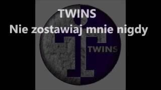 twins nie zostawiaj mnie nigdy