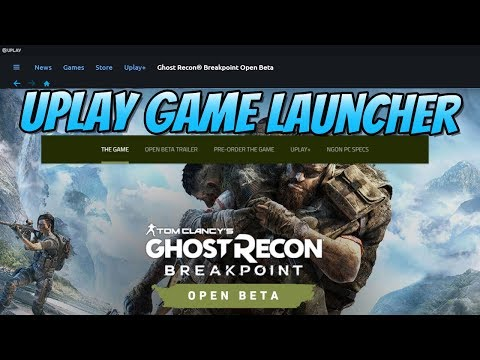 How To Install Uplay Game Launcher & Install GhostRecon BREAKPOINT Open Beta