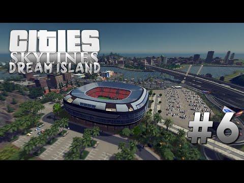 Cities Skylines: Dream Island [6] The Stadium