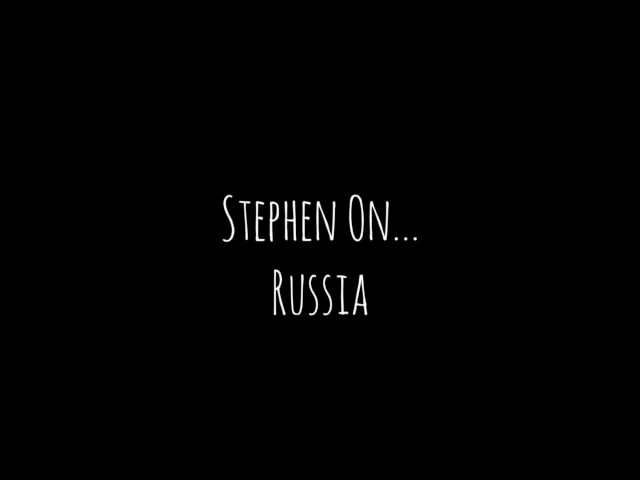Stephen On...Russia