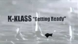 K-Klass - Getting Ready (K-Klass Original Club Mix) 2008
