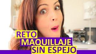 Reto Maquillaje Sin Espejo!