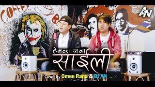 Saili | Hemant Rana | - Omee Rana & DJ AN (Cover)