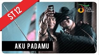 Download ST12 - Aku Padamu | Official Video Clip
