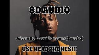 (8D AUDIO!!!)Juice WRLD-Lucid Dreams(Track 3)(USE HEADPHONES!!!)