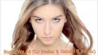 Bogi - We All  (DJ Wallas & Gabriel B Remix)
