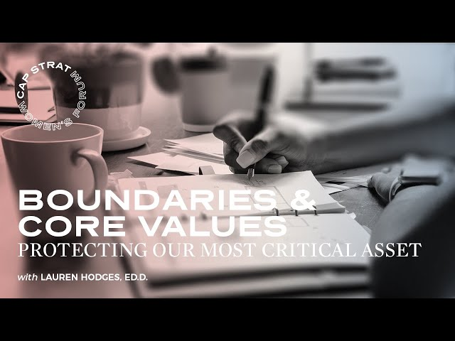Boundaries & Core Values: Protecting Our Most Critical Asset