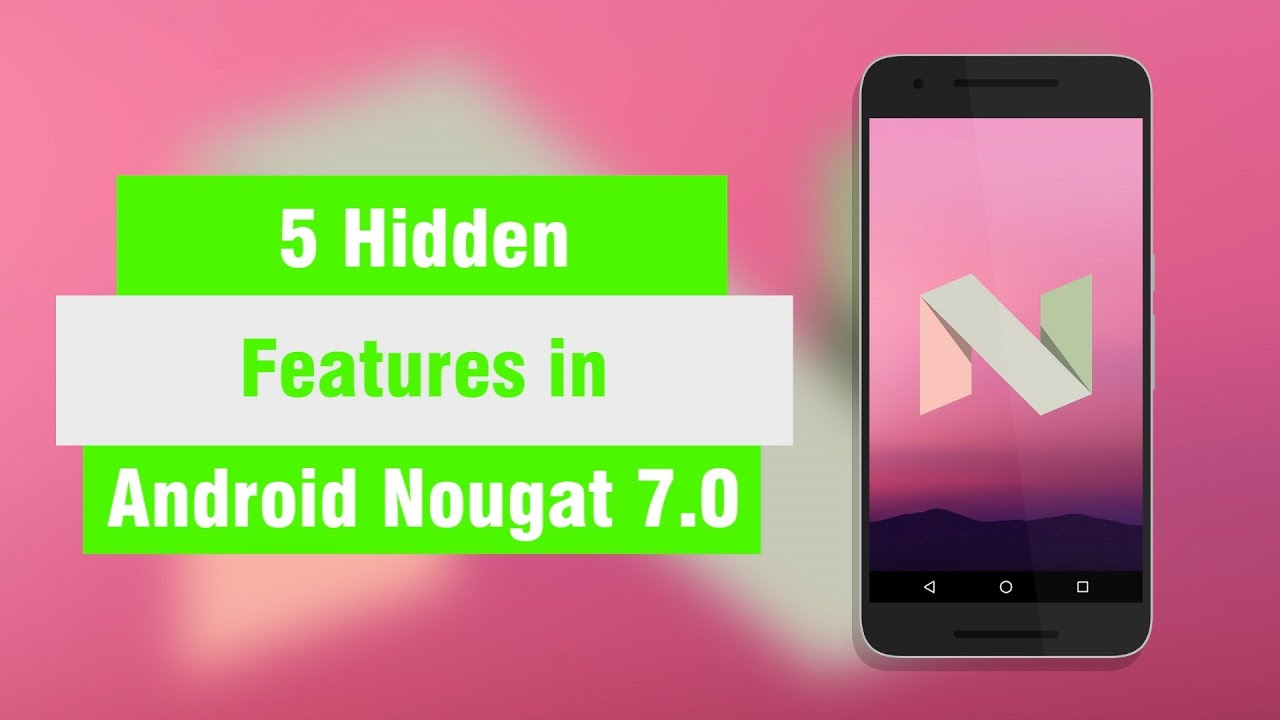 5 Hidden Features in Android Nougat 7.0
