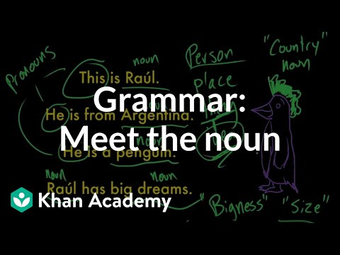 Introduction to nouns | The parts of speech | Grammar | Khan Academy