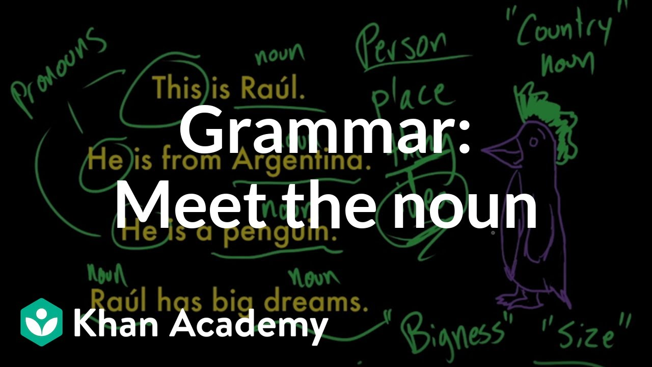 Introduction to nouns (video)   Khan Academy [ 720 x 1280 Pixel ]