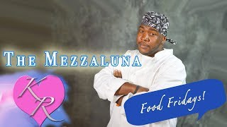 Food Fridays: Ep 4 - Mezzaluna