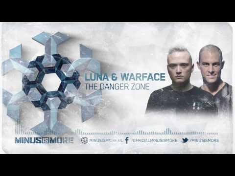 Luna & Warface - The Danger Zone