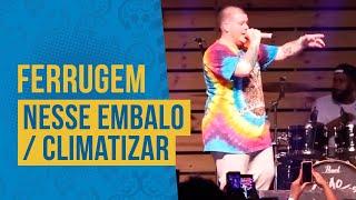 FM O DIA - Ferrugem - Nesse Embalo / Climatizar
