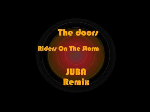 The Doors -  Riders On The Storm - (JUBA Remix)