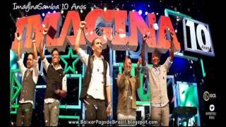 ImaginaSamba - Bobagens, Idéias do Amor, Cai na Real ♪♫ ( DVD ImaginaSamba 10 Anos ) '2013'