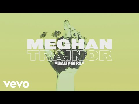 Meghan Trainor - Babygirl (Lyric Video)