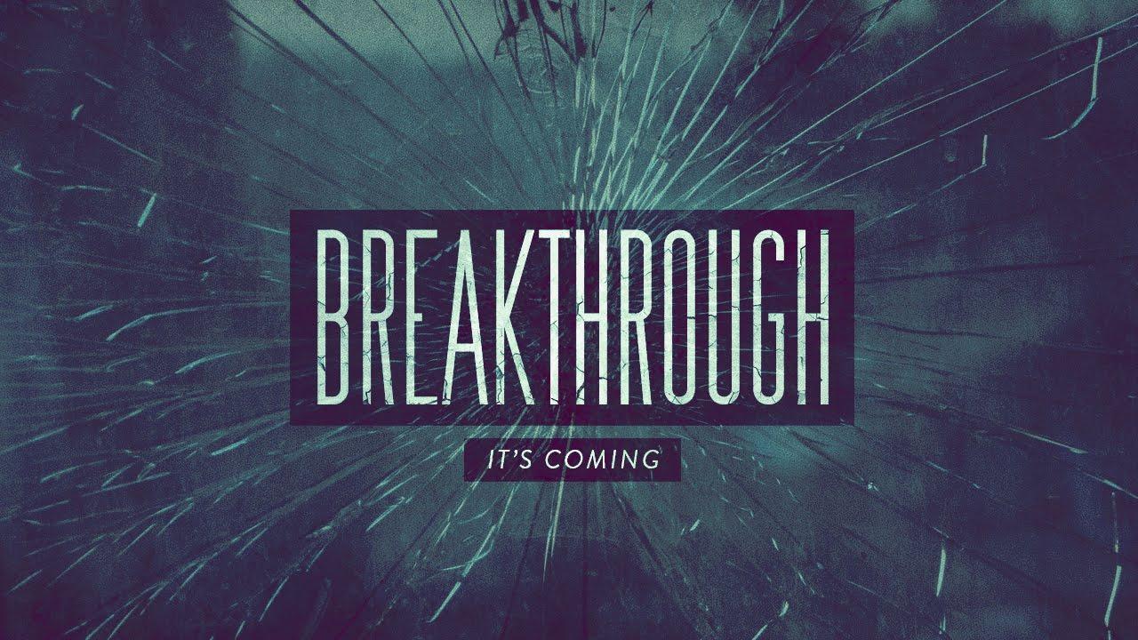 Breakthrough: Meet the God of the Breakthrough - YouTube