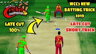 Wcc2 Batting Trick 2019 | How To Play Perfect Late Cut Shorts | TipsTrick & Tutorial