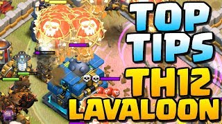 TOP TIPS for TH12 LavaLoon | Town Hall 12 Attack Strategy | Clash of Clans