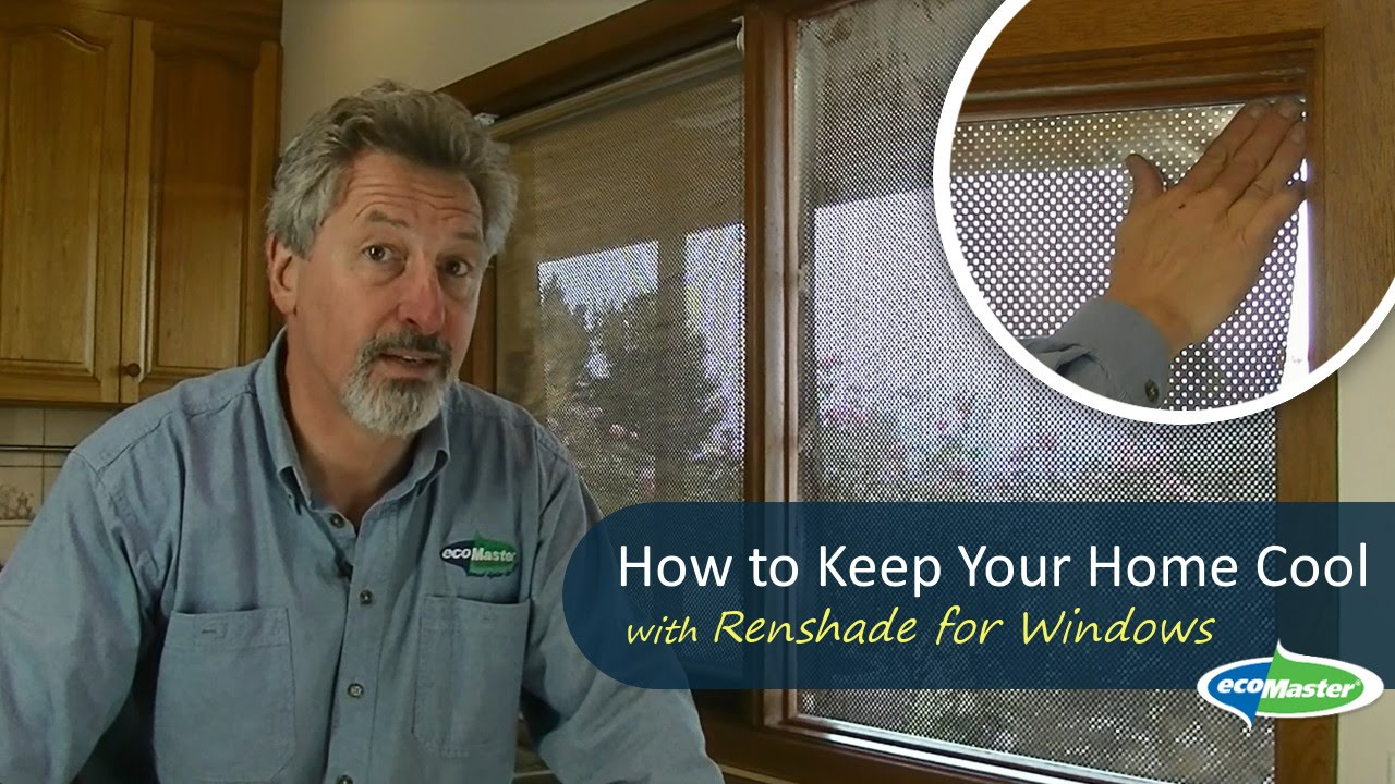 Window Coverings To Keep Heat Out How To Keep Your Home Cool With Renshade Reflective Foil For Windows