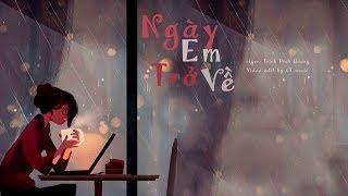 Lyrics ||Ngày Em Trở Về ‣  Trịnh Đình Quang
