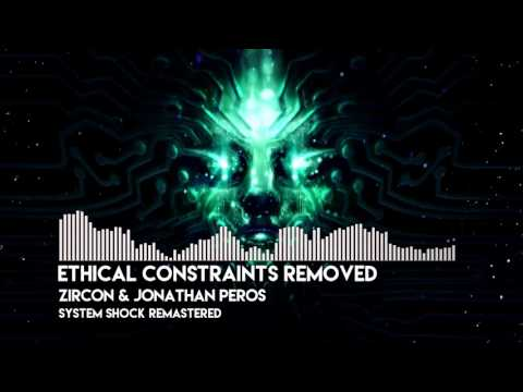 zircon & Jonathan Peros - Ethical Constraints Removed (System Shock)