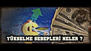 Dolar Neden Yükseliyor  - Temel Sebepler