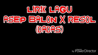 Download Mp3 Lirik Lagu Asep Balon X Resol  Dadas