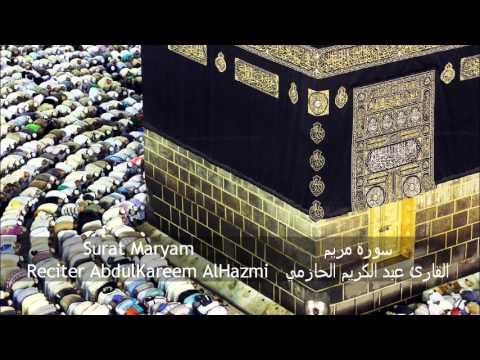 Download Surat Maryam - سورة مريم - AbdulKareem AlHazmi - عبد الكريم الحازمي