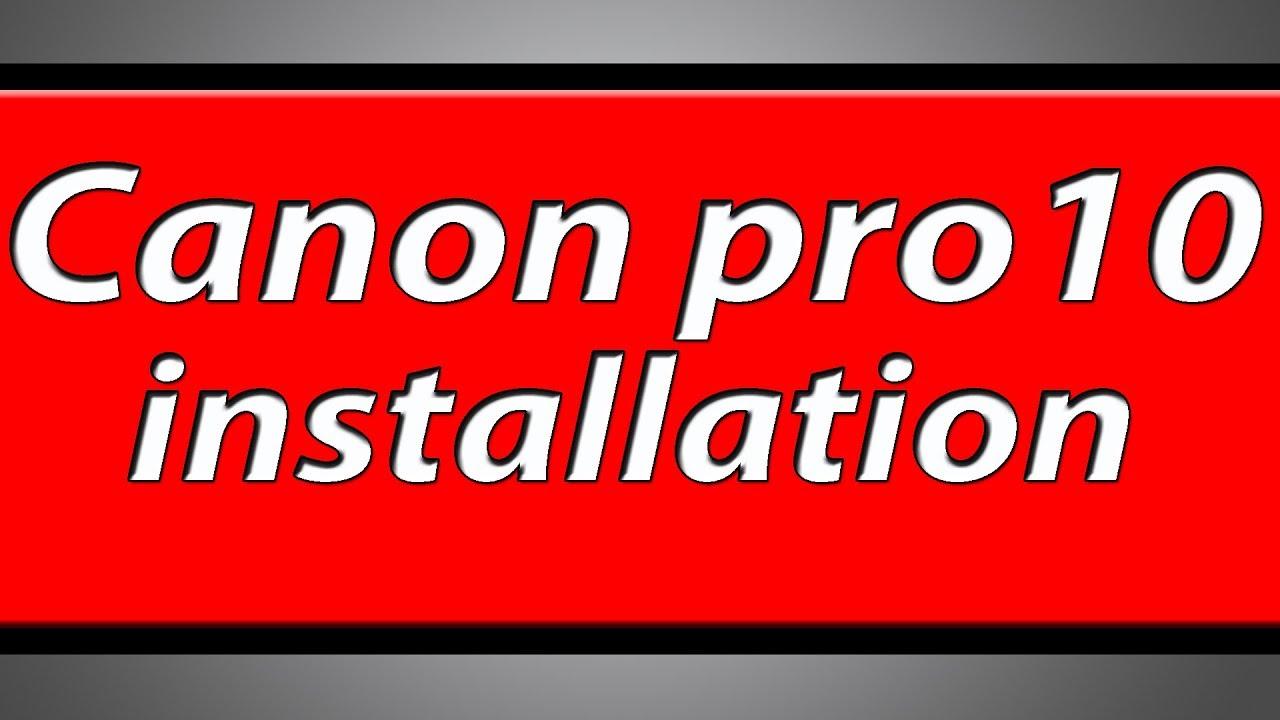 Canon Pixma PRO10 printer installation