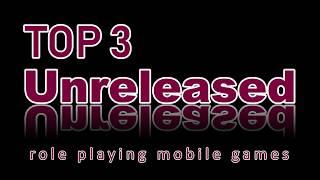 Top 3   Unreleased   Mobile RPG