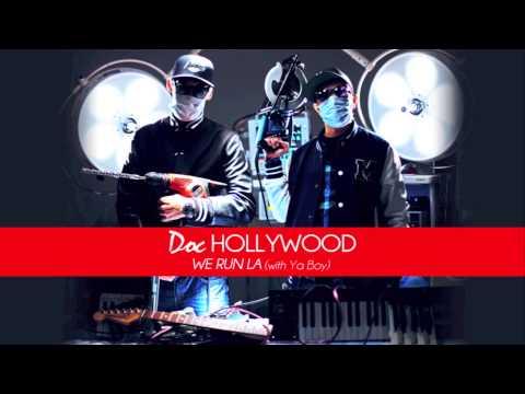 Doc Hollywood - We Run LA (with Ya Boy)