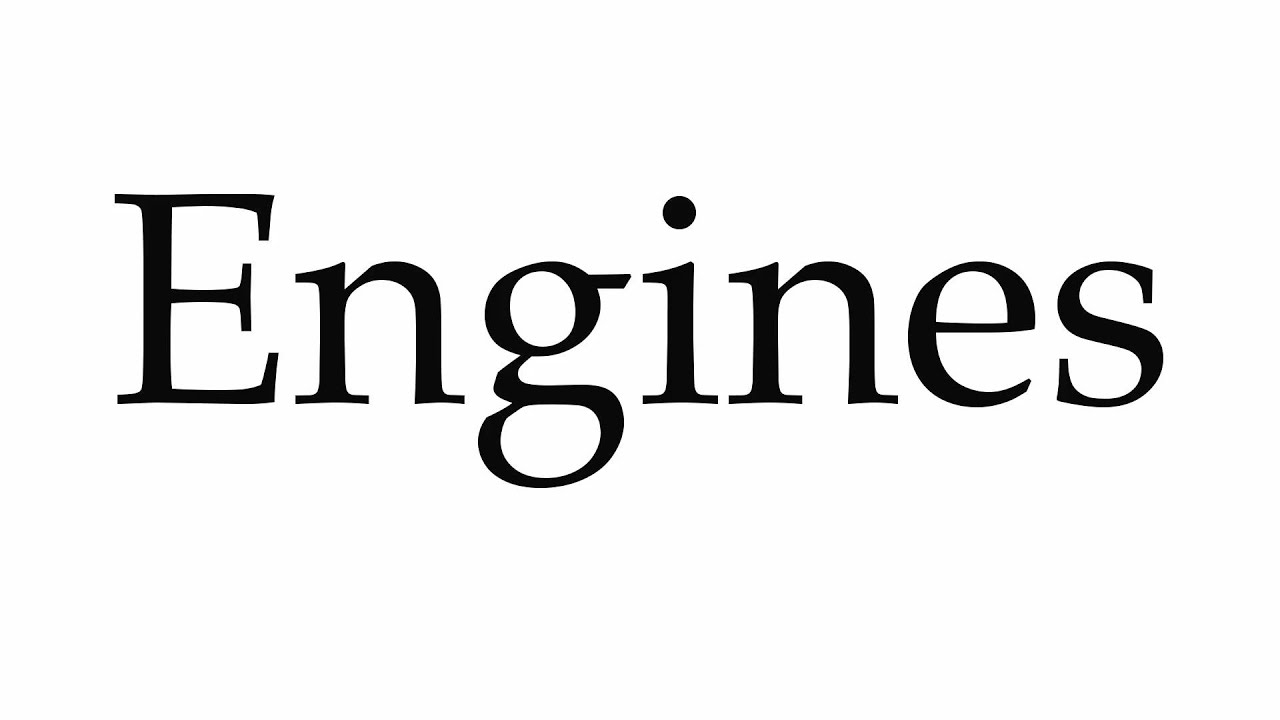 How to Pronounce Engines