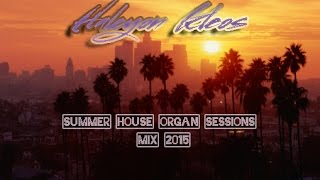 Halcyon Kleos - Summer House Niche Organ Sessions Mix 2015