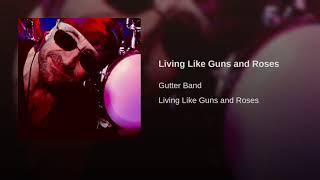 Living Like Guns and Roses