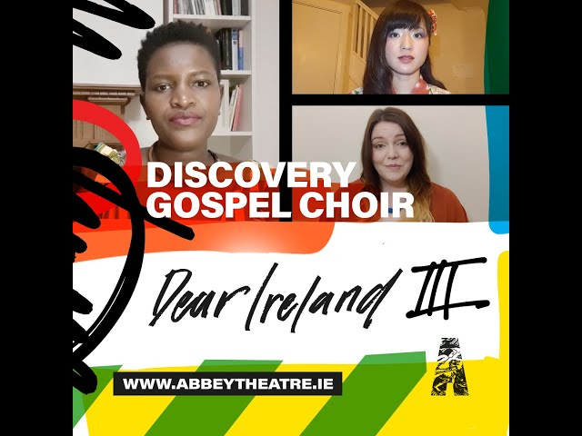 Abbey Theatre - Dear Ireland III - Discovery Gospel Choir - Light of a Clear Blue Morning - ISL
