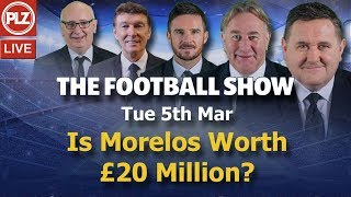 Is Morelos Worth £20 Million?  - Football Show - Tue 5th March 2019