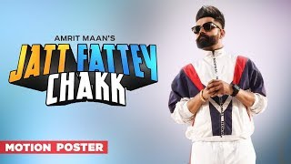 Motion Poster Jatt Fattey Chakk Amrit Maan Desi Crew Releasing On 4th May 2019