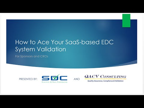 How to Ace your SaaS based EDC System Validation for Sponsors and CROs