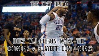 NBA Trade Deadline: Does Taj Gibson Make The Thunder A Playoff Contender?