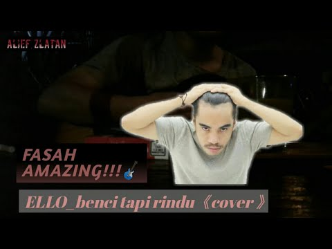 ELLO - Benci Tapi Rindu [ FASAH ' Cover ] Feat Night Team.