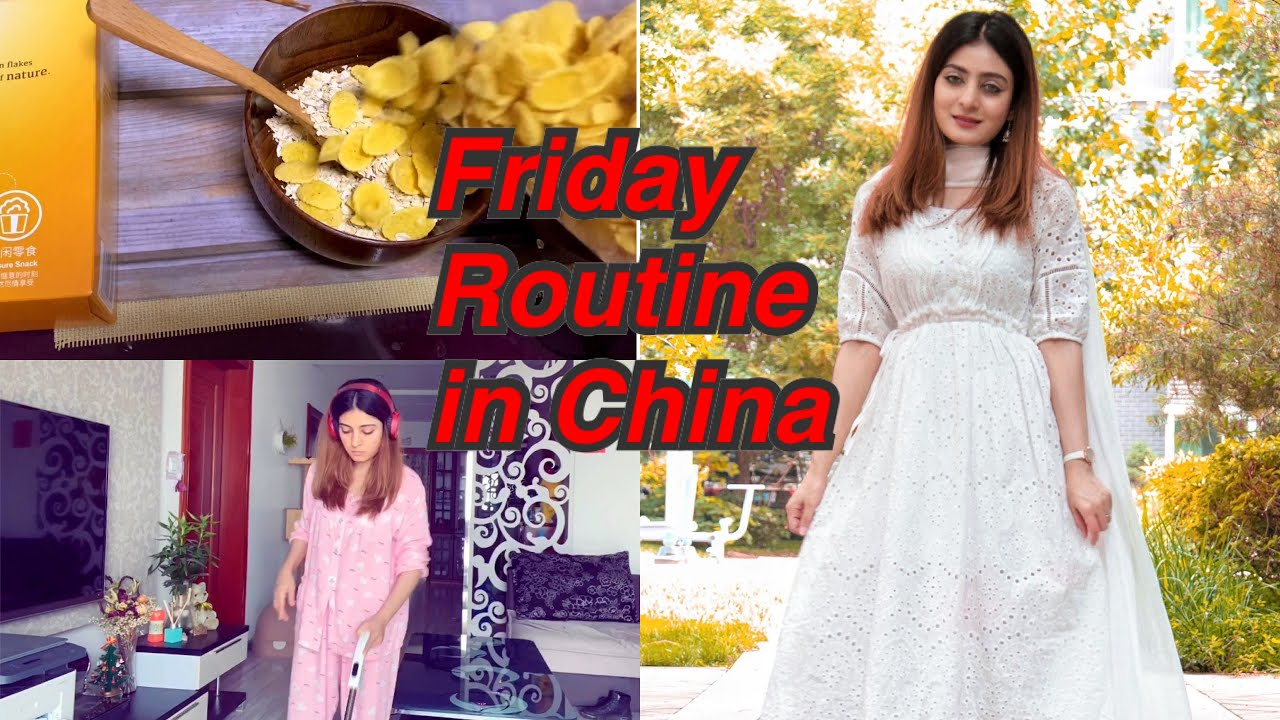 Ghar k KAM and My Friday Routine in China | Beijing UPDATES