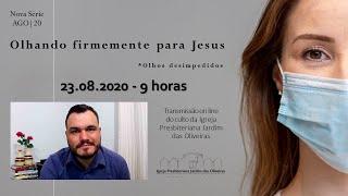OLHOS DESIMPEDIDOS: Culto on line - IPJO Americana - 23.08.2020 - 9h