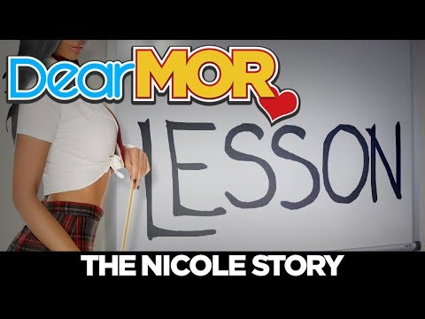 Dear MOR: Lesson The Nicole Story 021118