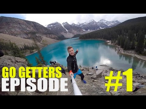 Go Getters Episode #1 - Banff Alberta