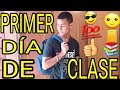 PRIMER DIA DE CLASES