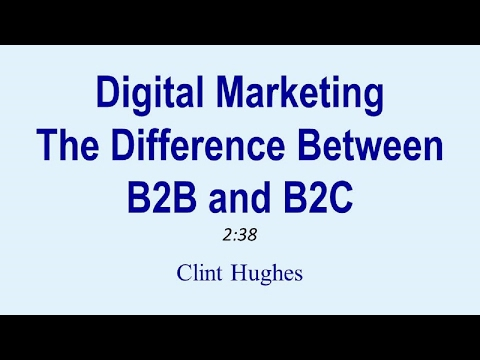 How to: Digital Marketing - B2B and B2C