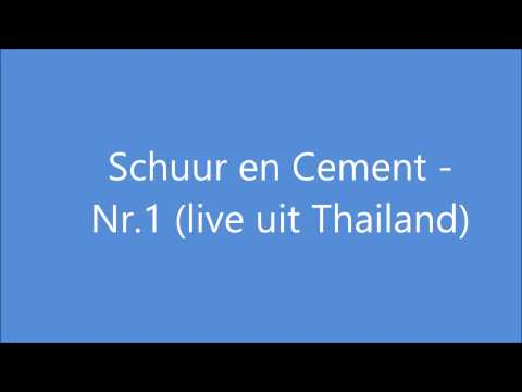 Schuur en Cement -  Nr. 1 (live uit Thailand)